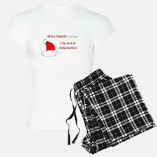 Who Needs Santa? I've Got A Stepdaddy! Pajamas