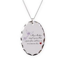 My Mother may be gone Necklace
