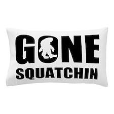 Gone sqautchin Pillow Case