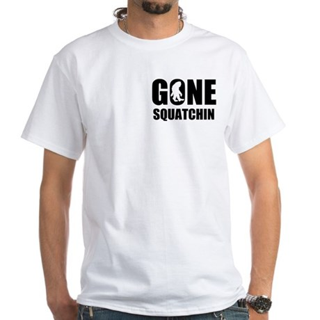 Gone sqautchin White T-Shirt