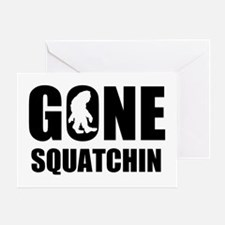 Gone sqautchin Greeting Card