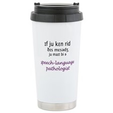 Funny Speech language pathologist Travel Mug