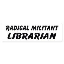 Radical Militant Librarian Bumper Bumper Sticker