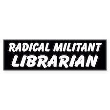 Radical Militant Librarian(2) Bumper Bumper Sticker