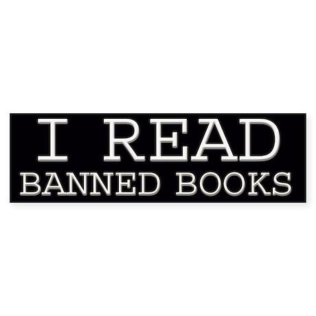 I read banned books Bumper Sticker