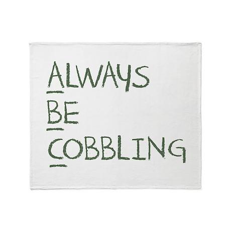 Always Be Cobbling Throw Blanket