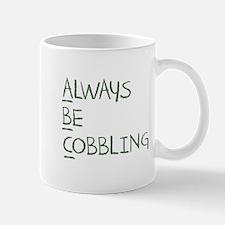 Always Be Cobbling Mug