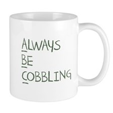 Always Be Cobbling Mug