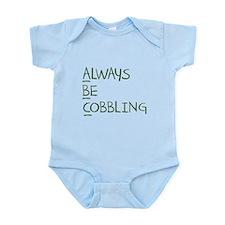 Always Be Cobbling Infant Bodysuit