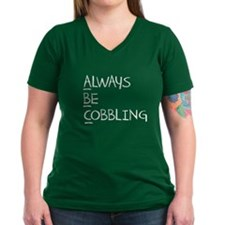 Always Be Cobbling Shirt