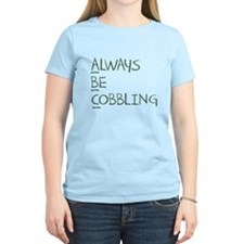 Always Be Cobbling T-Shirt