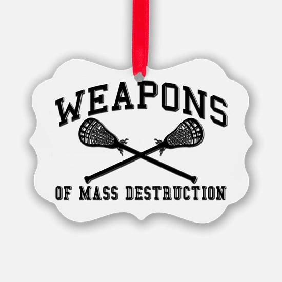 Lacrosse Weapons of Mass Destructions Ornament