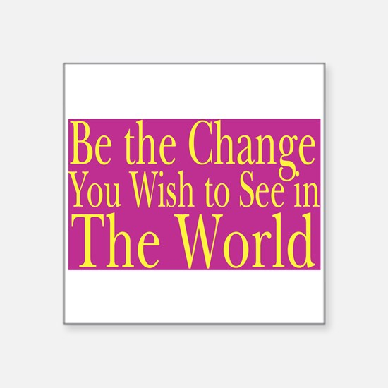Be the Change (bright) Rectangle Sticker