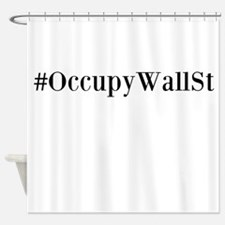 Occupy Wall St. Shower Curtain
