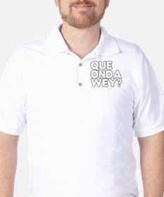Que onda wey Golf Shirt