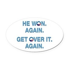 Obama Won. Get Over It. Oval Car Magnet