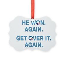 Obama Won. Get Over It. Ornament