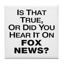 True or Fox News? Tile Coaster