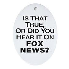 True or Fox News? Ornament (Oval)