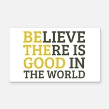 Believe There is Good Rectangle Car Magnet