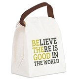 Believe there is good in the world Lunch Sacks