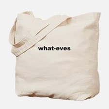 what-eves A way to say whatever Tote Bag
