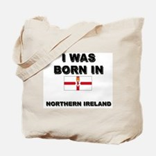 I Was Born In Northern Ireland Tote Bag