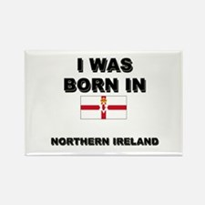 I Was Born In Northern Ireland Rectangle Magnet