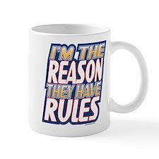 Attitude Im The Reason They Have Rules Mug