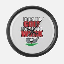 Golf Born To Golf Forced To Work Large Wall Clock