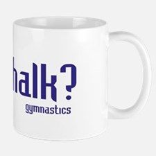 Gymnastics Got Chalk Mug