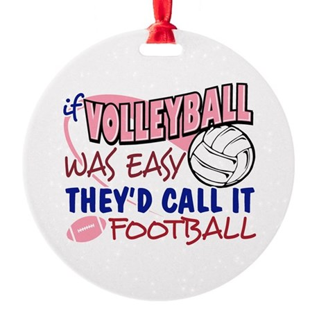 Volleyball Was Easy Round Ornament