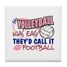 Volleyball Was Easy Tile Coaster