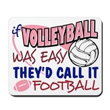 Volleyball Was Easy Mousepad