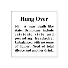 "The Definition of Hungover Square Sticker 3"" x 3"""
