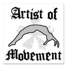 """Artist of movement Square Car Magnet 3"""" x 3"""""""
