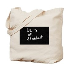 We're All Stardust Tote Bag