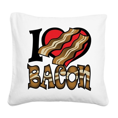 I Love Bacon Square Canvas Pillow
