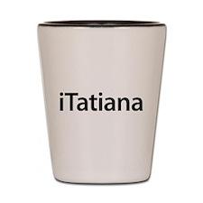 iTatiana Shot Glass