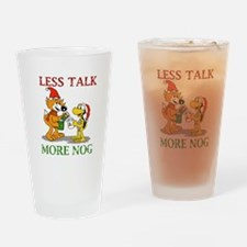 Less Talk, More Nog Drinking Glass