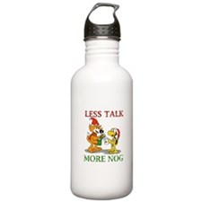 Less Talk, More Nog Water Bottle