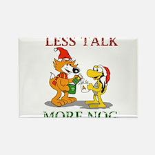 Less Talk, More Nog Rectangle Magnet