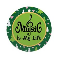 Music Is My Life Holiday Gift Ornament (Round)