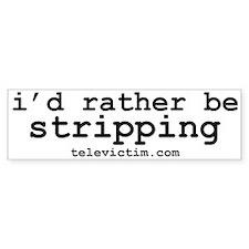 """""""rather be"""" Bumper Bumper Sticker"""