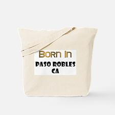 Born In Paso Robles CA Tote Bag