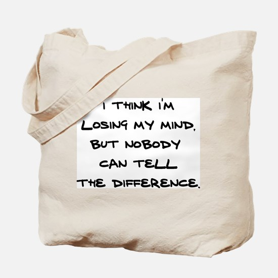 Losing my mind! Tote Bag
