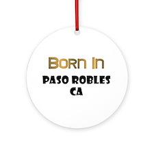 Born In Paso Robles CA Ornament (Round)