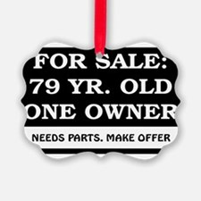 For Sale 79 Year Old Birthday Ornament