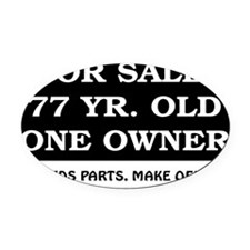 For Sale 77 Year Old Birthday Oval Car Magnet