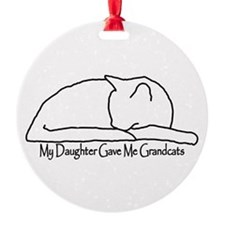 My Daughter Gave me Grandcats Ornament